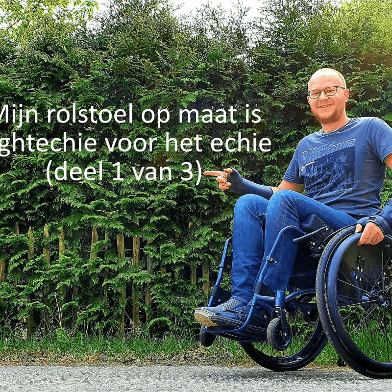 Mijn rolstoel op maat is hightechie voor het echie (deel 1 van 3)